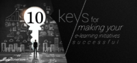 10 keys for making your e-learning initiatives successful: