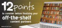 12 points to consider before finalization of your off-the-shelf content partner